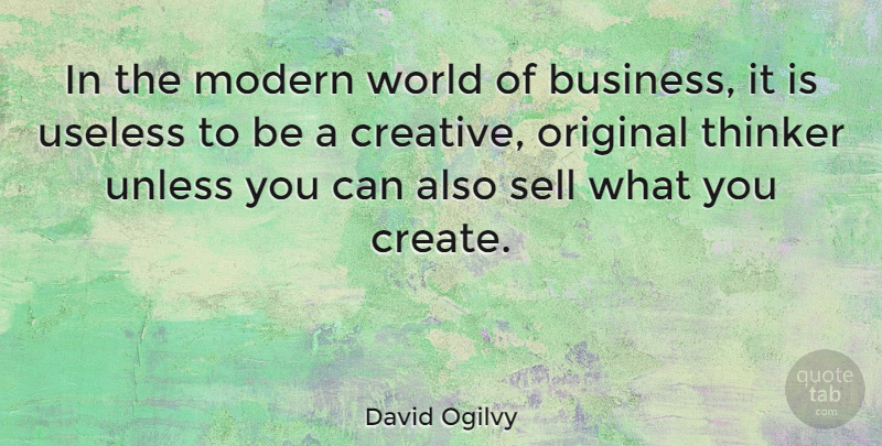 David Ogilvy Quote About Inspirational, Business, Creativity: In The Modern World Of...
