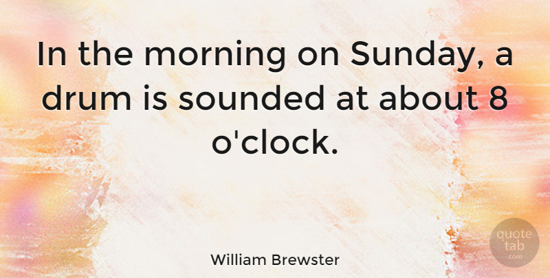 William Brewster Quote About English Musician, Morning: In The Morning On Sunday...