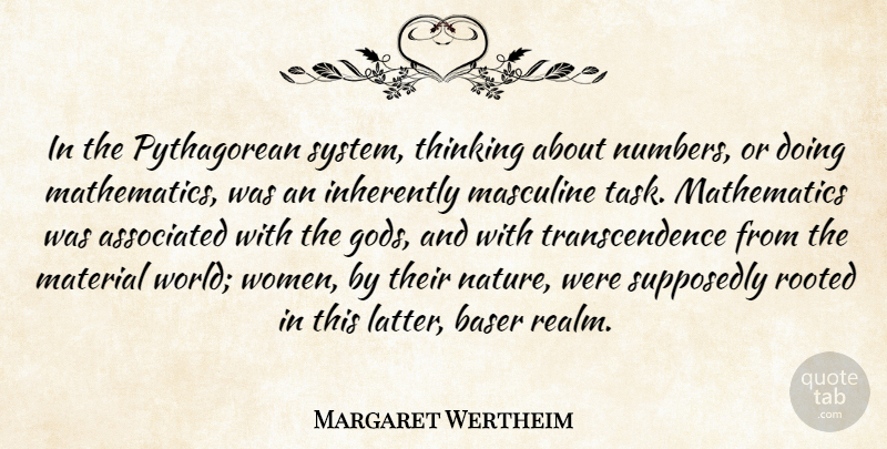 Margaret Wertheim Quote About Thinking, Numbers, Tasks: In The Pythagorean System Thinking...