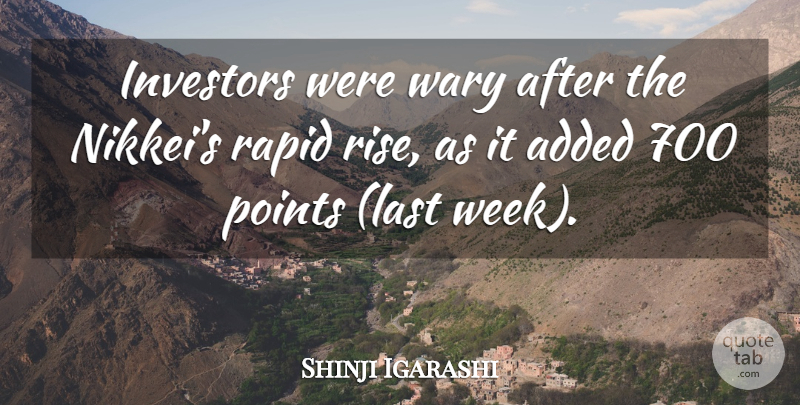 Shinji Igarashi Quote About Added, Investors, Points, Rapid, Wary: Investors Were Wary After The...