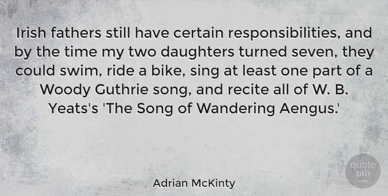Adrian McKinty Quote About Certain, Daughters, Fathers, Guthrie, Recite: Irish Fathers Still Have Certain...