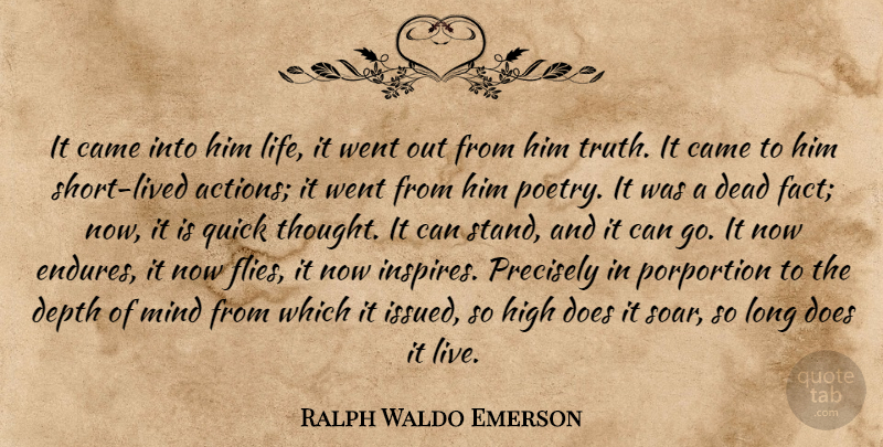 Ralph Waldo Emerson Quote About Came, Dead, Depth, High, Mind: It Came Into Him Life...
