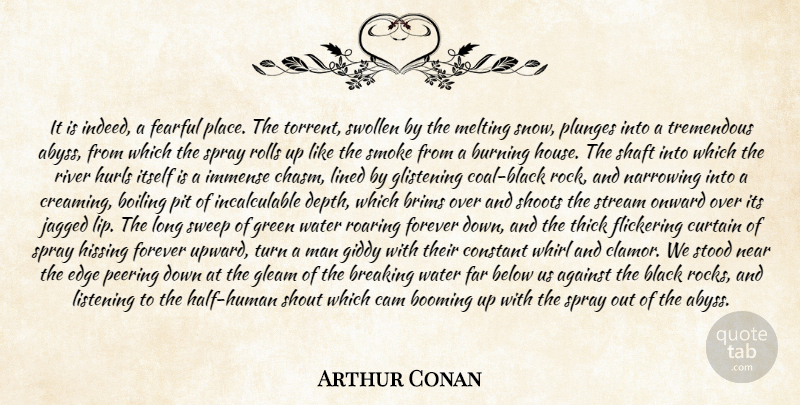Arthur Conan Quote About Against, Below, Black, Boiling, Booming: It Is Indeed A Fearful...