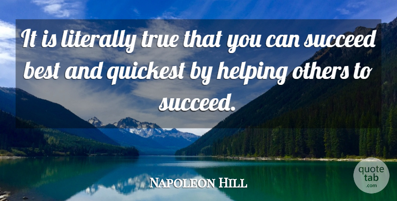 Napoleon Hill Quote About Motivational, Success, Teamwork: It Is Literally True That...