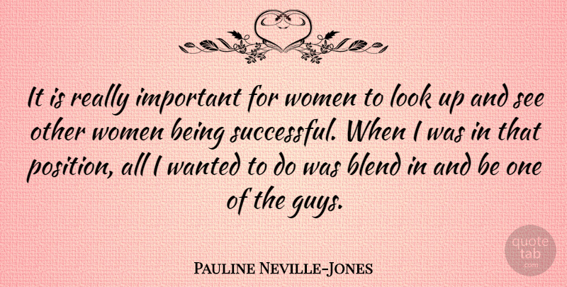 Pauline Neville-Jones Quote About Blend, Women: It Is Really Important For...