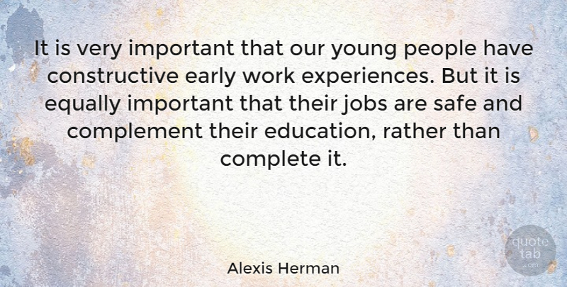 Alexis Herman Quote About Complement, Complete, Equally, Jobs, People: It Is Very Important That...