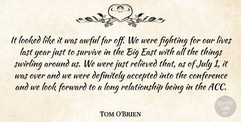 Tom O'Brien Quote About Accepted, Awful, Conference, Definitely, East: It Looked Like It Was...