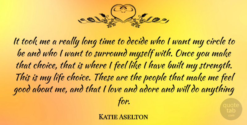 Katie Aselton Quote About Circles, People, Long: It Took Me A Really...