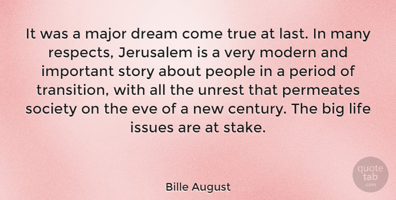 Bille August Quote About Dream, Issues, People: It Was A Major Dream...