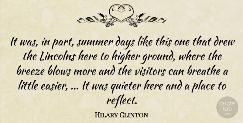 Hilary Clinton Quote About Blows, Breathe, Breeze, Days, Drew: It Was In Part Summer...