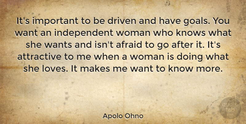 Apolo Ohno Quote About Independent, Goal, Important: Its Important To Be Driven...