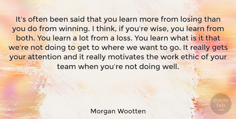 Morgan Wootten Quote About Wise, Team, Loss: Its Often Been Said That...