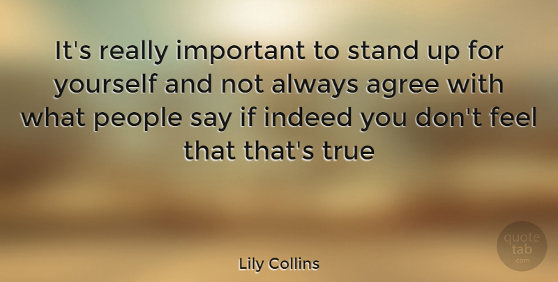 Lily Collins Quote About People, Important, Stand Up For Yourself: Its Really Important To Stand...