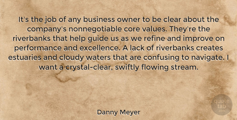 Danny Meyer Quote About Business, Clear, Cloudy, Confusing, Core: Its The Job Of Any...