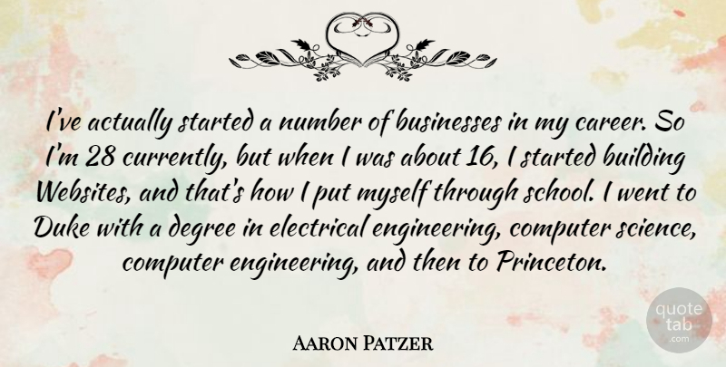 Aaron Patzer Quote About Businesses, Computer, Degree, Duke, Electrical: Ive Actually Started A Number...