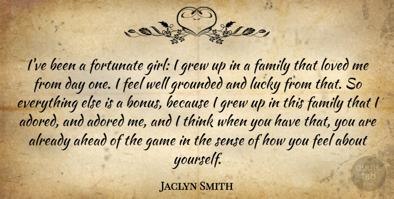 Jaclyn Smith Quote About Adored, Ahead, Family, Fortunate, Grew: Ive Been A Fortunate Girl...