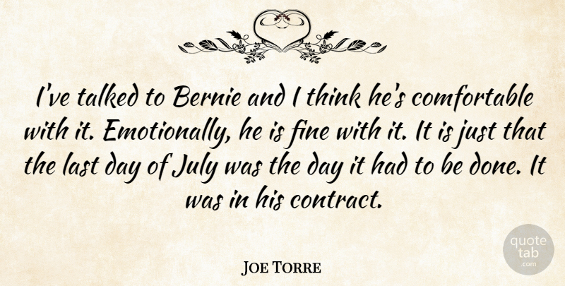 Joe Torre Quote About Fine, July, Last, Talked: Ive Talked To Bernie And...