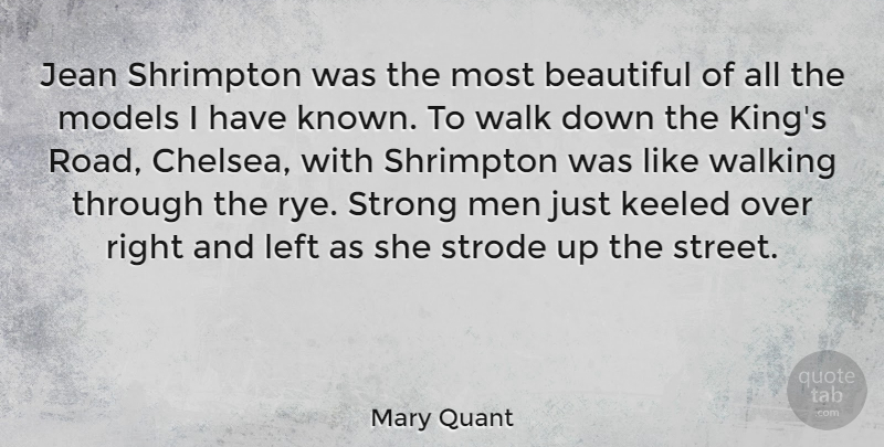 Mary Quant Quote About Jean, Left, Men, Models, Walk: Jean Shrimpton Was The Most...