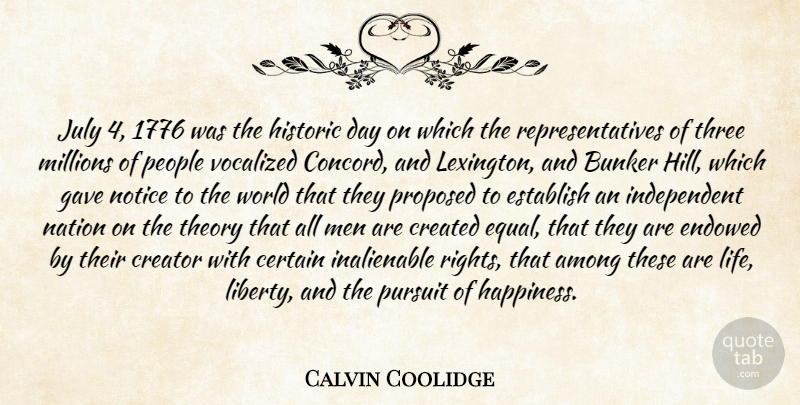 Calvin Coolidge Quote About Independent, Pursuit Of Happiness, Men: July 4 1776 Was The...