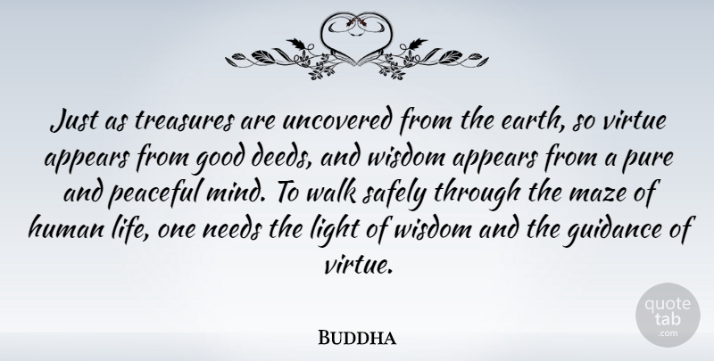 Buddha Quote About Appears, Good, Guidance, Human, Indian Leader: Just As Treasures Are Uncovered...