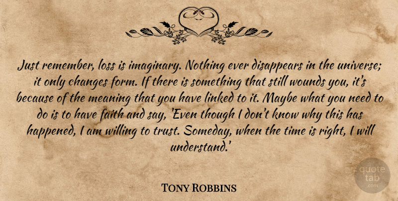 Tony Robbins Quote About Motivational, Loss, Have Faith: Just Remember Loss Is Imaginary...