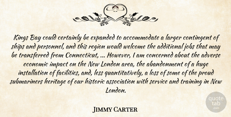 Jimmy Carter Quote About Additional, Adverse, Bay, Certainly, Concerned: Kings Bay Could Certainly Be...