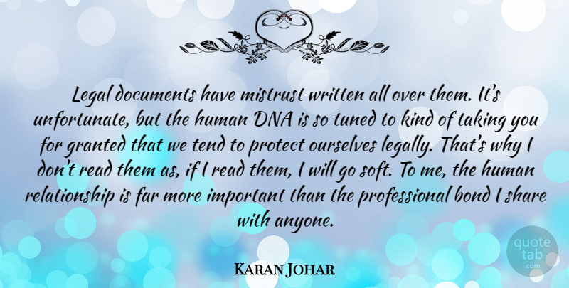 Karan Johar Quote About Dna, Important, Kind: Legal Documents Have Mistrust Written...