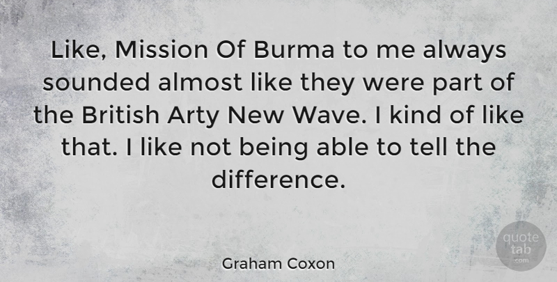 Graham Coxon Quote About Differences, Able, Kind: Like Mission Of Burma To...