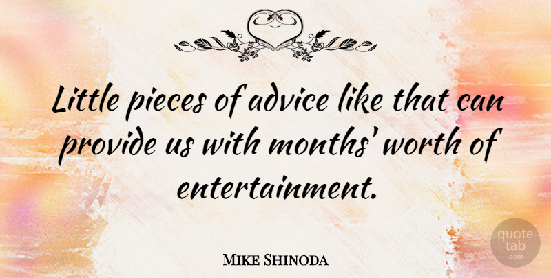 Mike Shinoda Quote About Provide: Little Pieces Of Advice Like...