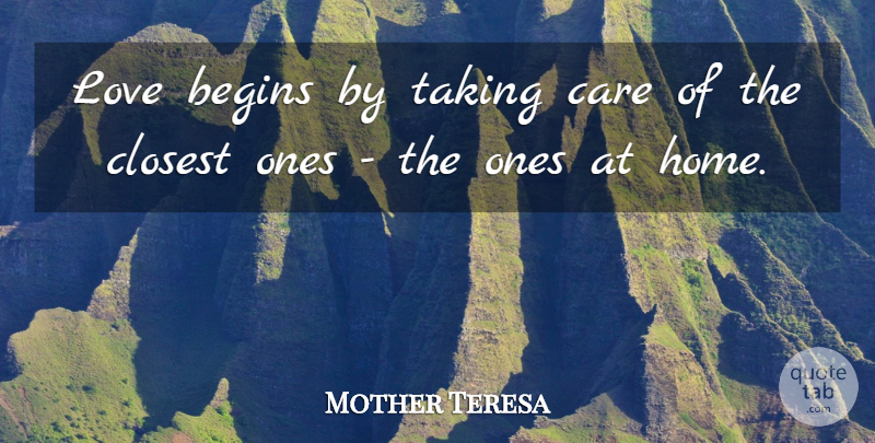 Mother Teresa Quote About Love, Marriage, Home: Love Begins By Taking Care...