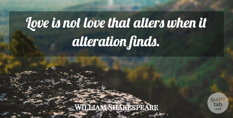 William Shakespeare Quote About Love, Family, Happiness: Love Is Not Love That...