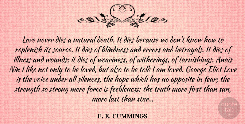 e. e. cummings Quote About Strong, Stars, Betrayal: Love Never Dies A Natural...