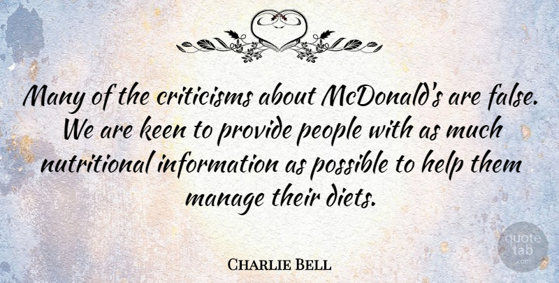 Charlie Bell Quote About Criticisms, Information, Keen, Manage, People: Many Of The Criticisms About...