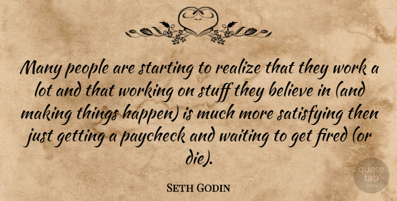 Seth Godin Quote About Motivational, Money, Work: Many People Are Starting To...
