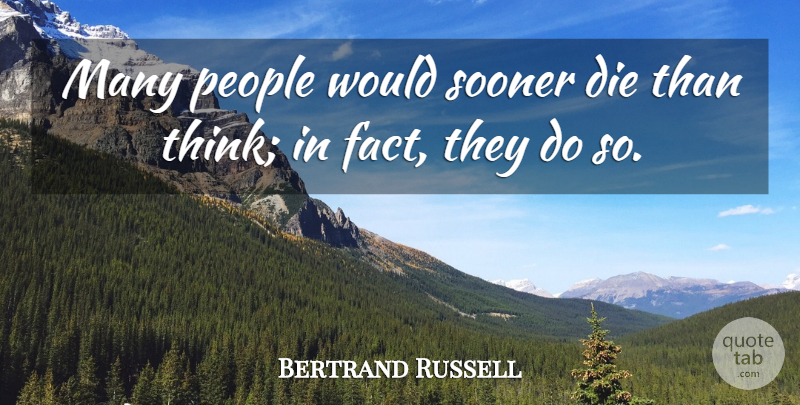 Bertrand Russell Quote About People: Many People Would Sooner Die...
