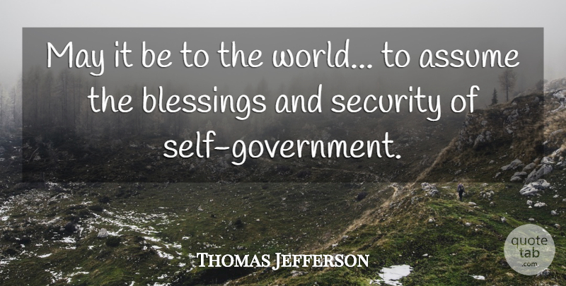 Thomas Jefferson Quote About Freedom, Blessing, Government: May It Be To The...