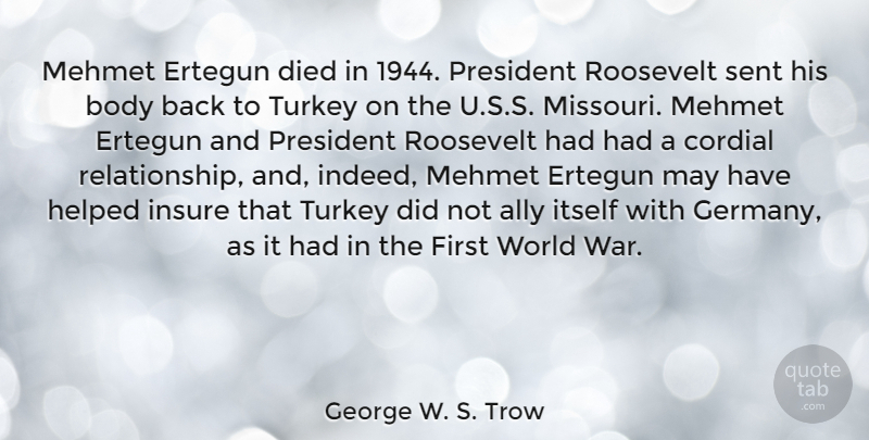 George W. S. Trow Quote About Ally, Cordial, Died, Helped, Insure: Mehmet Ertegun Died In 1944...