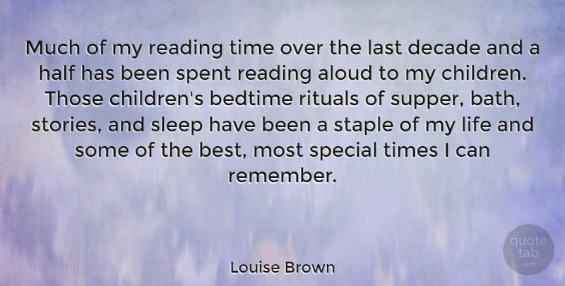 Louise Brown Quote About Children, Reading, Sleep: Much Of My Reading Time...