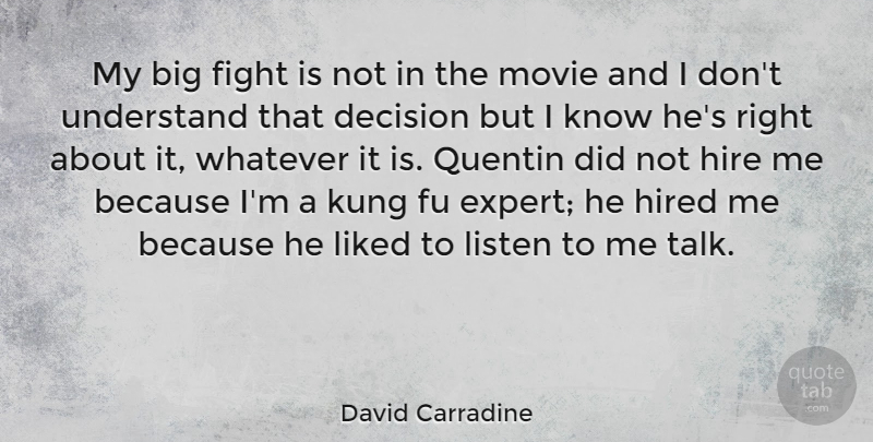 David Carradine Quote About Fighting, Decision, Experts: My Big Fight Is Not...