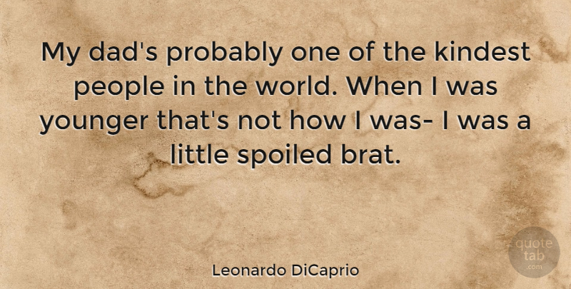 Leonardo DiCaprio Quote About Dad, People, World: My Dads Probably One Of...