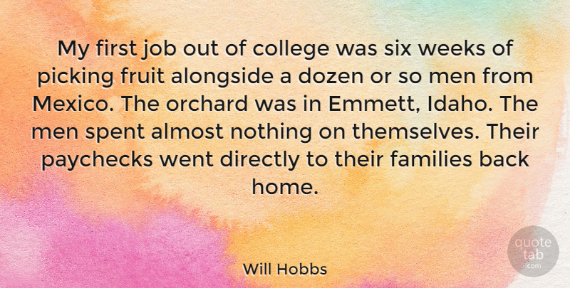 Will Hobbs Quote About Almost, Alongside, Directly, Dozen, Families: My First Job Out Of...