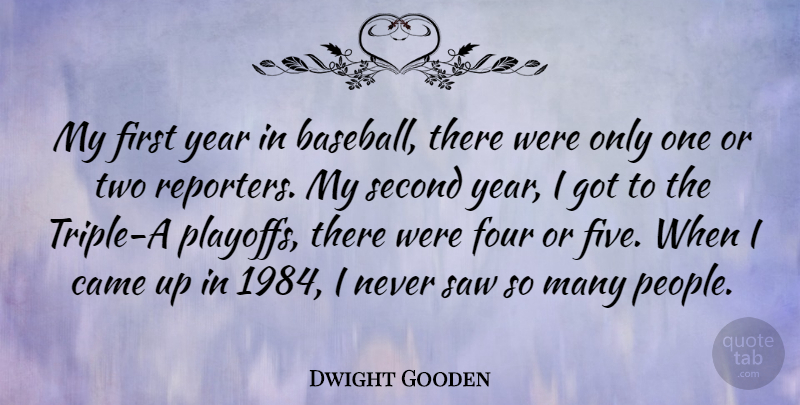 Dwight Gooden Quote About Baseball, Years, Two: My First Year In Baseball...
