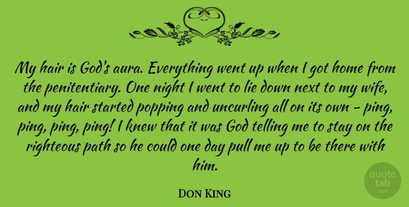 Don King Quote About God, Hair, Home, Knew, Lie: My Hair Is Gods Aura...