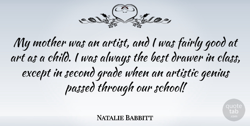 Natalie Babbitt Quote About Art, Artistic, Best, Drawer, Except: My Mother Was An Artist...