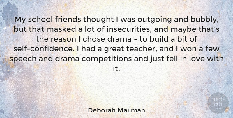 Deborah Mailman Quote About Bit, Build, Chose, Drama, Fell: My School Friends Thought I...