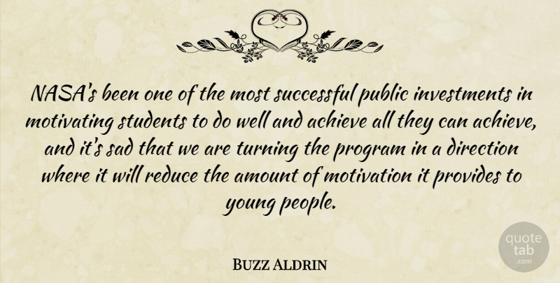 Buzz Aldrin Quote About Achieve, Amount, Direction, Motivating, Motivation: Nasas Been One Of The...