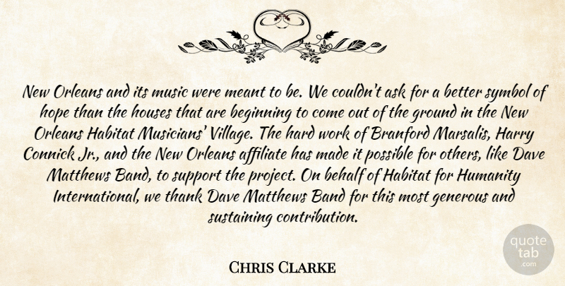 Chris Clarke Quote About Ask, Band, Beginning, Behalf, Dave: New Orleans And Its Music...