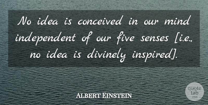 Albert Einstein Quote About Independent, Ideas, Mind: No Idea Is Conceived In...