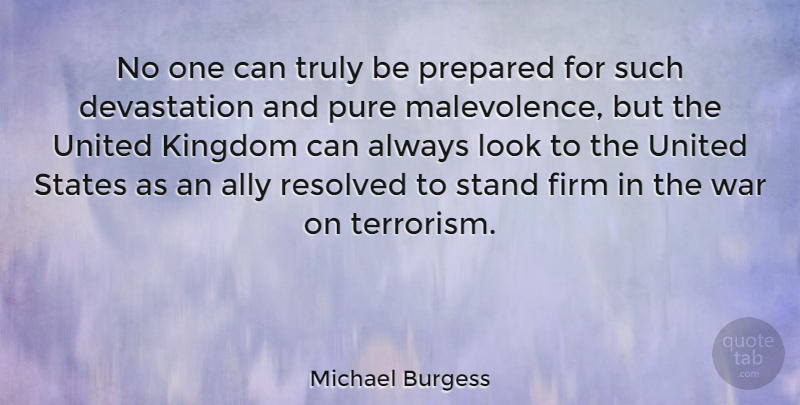 Michael Burgess Quote About Ally, Firm, Kingdom, Prepared, Pure: No One Can Truly Be...