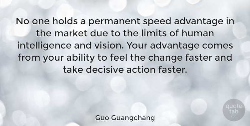 Guo Guangchang Quote About Ability, Action, Advantage, Change, Decisive: No One Holds A Permanent...